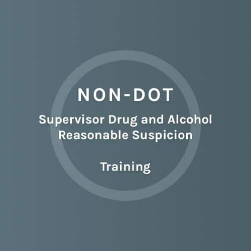 NON - DOT - Supervisors Drug and Alcohol Reasonable Suspicion - Training - Colorado Mobile
