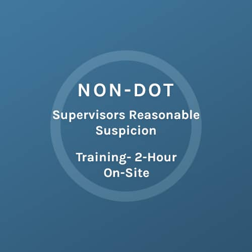 NON-DOT - Supervisors Reasonable Suspicion - Training 2 Hour On SiteColorado Mobile